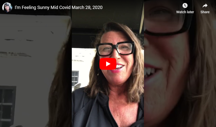 Im feeling sunny mid Covid March 28, 2020
